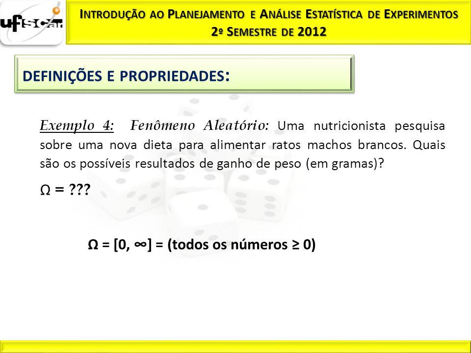 Ω = Ω = [0, ∞] = (todos os números ≥ 0)